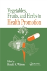 Vegetables, Fruits, and Herbs in Health Promotion - Book