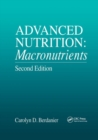 Advanced Nutrition : Macronutrients, Second Edition - Book