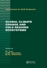 Global Climate Change and Cold Regions Ecosystems - Book