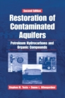 Restoration of Contaminated Aquifers : Petroleum Hydrocarbons and Organic Compounds, Second Edition - Book