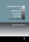 Industrialized and Automated Building Systems : A Managerial Approach - Book