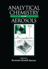 Analytical Chemistry of Aerosols : Science and Technology - Book