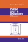 Achieving Quality in Brachytherapy - Book