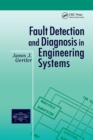 Fault Detection and Diagnosis in Engineering Systems - Book