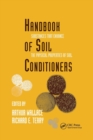 Handbook of Soil Conditioners : Substances That Enhance the Physical Properties of Soil: Substances That Enhance the Physical Properties of Soil - Book