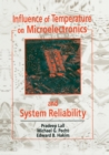 Influence of Temperature on Microelectronics and System Reliability : A Physics of Failure Approach - Book