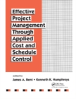 Effective Project Management Through Applied Cost and Schedule Control - Book