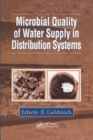 Microbial Quality of Water Supply in Distribution Systems - Book