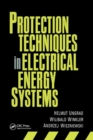 Protection Techniques in Electrical Energy Systems - Book