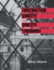 Construction Quality and Quality Standards : The European perspective - Book