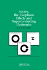 SQUIDs, the Josephson Effects and Superconducting Electronics - Book