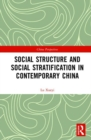 Social Structure and Social Stratification in Contemporary China - Book