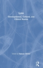 Loss : Developmental, Cultural, and Clinical Realms - Book