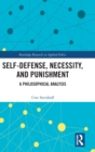 Self-Defense, Necessity, and Punishment : A Philosophical Analysis - Book