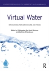 Virtual Water : Implications for Agriculture and Trade - Book