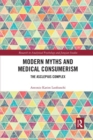 Modern Myths and Medical Consumerism : The Asclepius Complex - Book