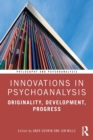 Innovations in Psychoanalysis : Originality, Development, Progress - Book
