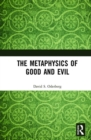 The Metaphysics of Good and Evil - Book