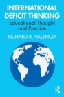 International Deficit Thinking : Educational Thought and Practice - Book
