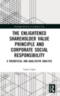 The Enlightened Shareholder Value Principle and Corporate Social Responsibility : A theoretical and qualitative analysis - Book