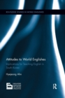 Attitudes to World Englishes : Implications for teaching English in South Korea - Book