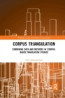 Corpus Triangulation : Combining Data and Methods in Corpus-Based Translation Studies - Book