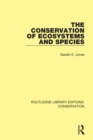 The Conservation of Ecosystems and Species - Book