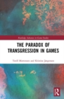 The Paradox of Transgression in Games - Book