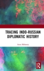 Tracing Indo-Russian Diplomatic History - Book