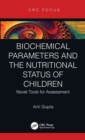 Biochemical Parameters and the Nutritional Status of Children : Novel Tools for Assessment - Book