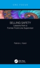 Selling Safety : Lessons from a Former Front-Line Supervisor - Book