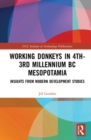 Working Donkeys in 4th-3rd Millennium BC Mesopotamia : Insights from Modern Development Studies - Book