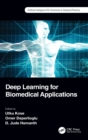 Deep Learning for Biomedical Applications - Book