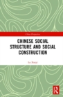Chinese Social Structure and Social Construction - Book