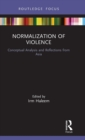 Normalization of Violence : Conceptual Analysis and Reflections from Asia - Book