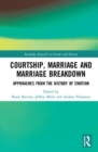 Courtship, Marriage and Marriage Breakdown : Approaches from the History of Emotion - Book