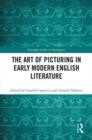 The Art of Picturing in Early Modern English Literature - Book