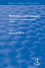 North American Linkages : Opportunities and Challenges for Canada - Book