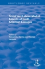 Social and Labour Market Aspects of North American Linkages - Book