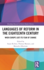 Languages of Reform in the Eighteenth Century : When Europe Lost Its Fear of Change - Book