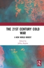 The 21st Century Cold War : A New World Order? - Book