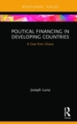 Political Financing in Developing Countries : A Case from Ghana - Book