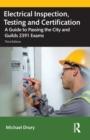 Electrical Inspection, Testing and Certification : A Guide to Passing the City and Guilds 2391 Exams - Book