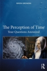 The Perception of Time : Your Questions Answered - Book