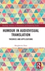 Humour in Audiovisual Translation : Theories and Applications - Book