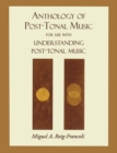 Anthology of Post-Tonal Music - Book