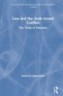 Law and the Arab-Israeli Conflict : The Trials of Palestine - Book