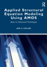 Applied Structural Equation Modeling using AMOS : Basic to Advanced Techniques - Book