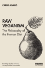 Raw Veganism : The Philosophy of The Human Diet - Book