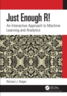 Just Enough R! : An Interactive Approach to Machine Learning and Analytics - Book